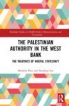 New book by Michelle Pace and Somdeep Sen – The Palestinian Authority in The West Bank: The Theatrics of Woeful Statecraft