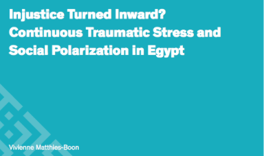 "New Article by  Vivienne Matthies-Boon, "" Injustice Turned Inward? Continuous Traumatic Stress and Social Polarization in Egypt"", in Middle East – Topics and Arguments"