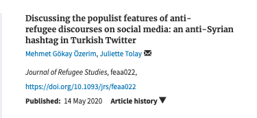 "Publication by Dr Gökay Özerim and Dr Juliette Tolay ""​Discussing the populist features of anti-refugee discourses on social media: an anti-Syrian hashtag in Turkish Twitter​"" (Yasar University)"