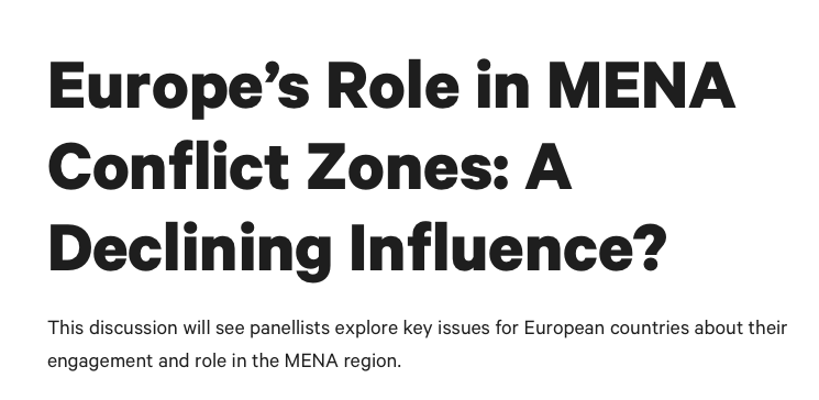 "Prof Michelle Pace and Dr Daniela Huber will speak at the Chatham House event ""Europe's Role in MENA Conflict Zones: A Declining Influence?"" on 17 February 2021"