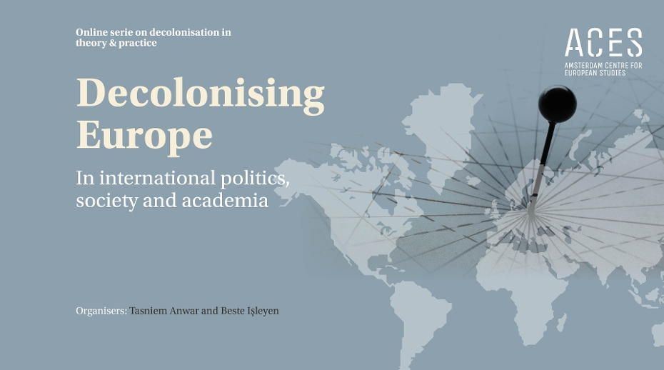 "Online Lecture Series ""Decolonising Europe"" Part 2# (September-November 2020) was organised by Dr Beste Isleyen"