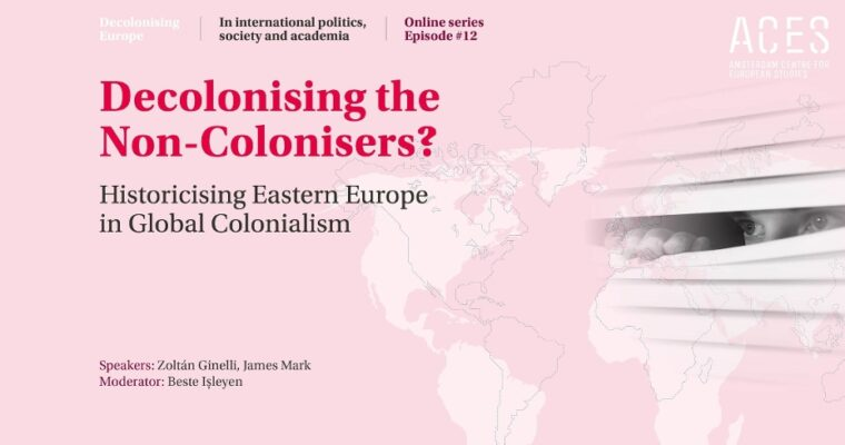 "Register today for the event ""Decolonising the Non-Colonisers? Historicising Eastern Europe in Global Colonialism""- February 17, 2021 at 16.00."