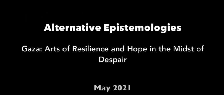 """""""Gaza: Arts of Resilience and Hope in the Midst of Despair"""" by Haim Yacobi, Michelle Pace, Ziad Abu Mustafa, Marian Noaman is now available on youtube!"""