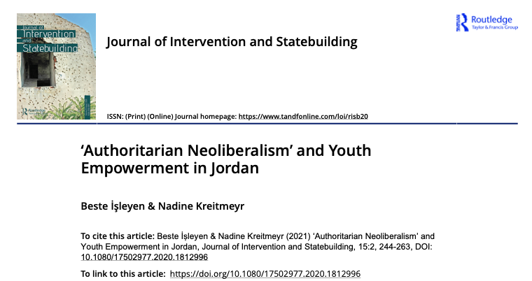 "New Article by Dr Beste İşleyen, Nadine Kreitmeyr, entitled ""'Authoritarian Neoliberalism' and Youth Empowerment in Jordan"""