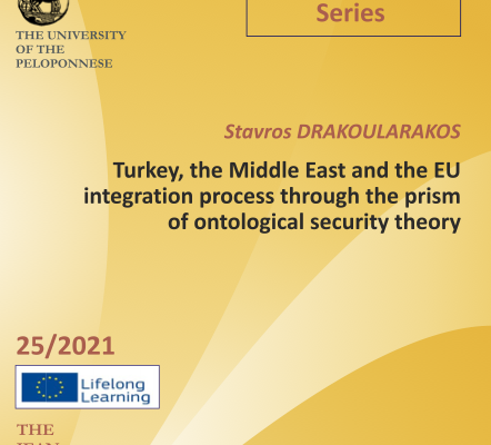 """WORKING PAPER N°5 """"Turkey, the Middle East and the EU integration process through the prism of ontological security theory"""" by Drakoularakos Stavros"""