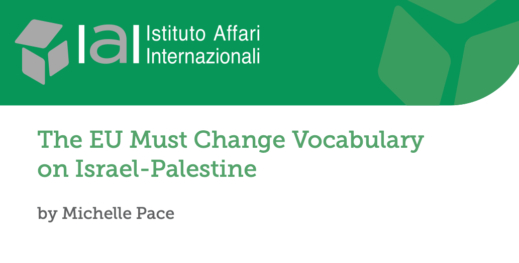 """""""The EU Must Change Vocabulary on Israel-Palestine"""": new commentary by Prof Michelle Pace"""