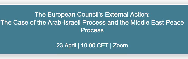 """Debate with Dr Daniela Huber on: """"The European Council's External Action: The Case of the Arab-Israeli Process and the Middle East Peace Process"""""""