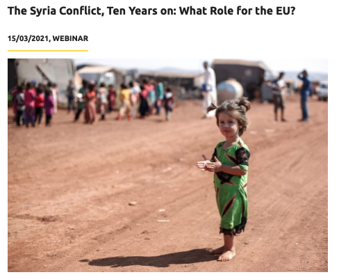 """Webinar by IAI """"The Syria Conflict, Ten Years on: What Role for the EU?"""", 15 March 2021."""
